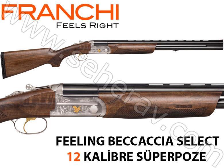 FRANCHİ FEELING BECCACCIA SELECT 12 KALİBRE SÜPER POZE